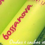 Testando: Bossa Nova – Cadiveu