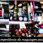 Qual a importância da maquiagem para mim