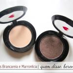 Sombras Brancareia e Marronlícia | quem disse, berenice?