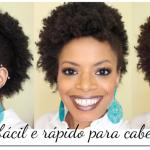 Penteado fácil e rápido para cabelo crespo